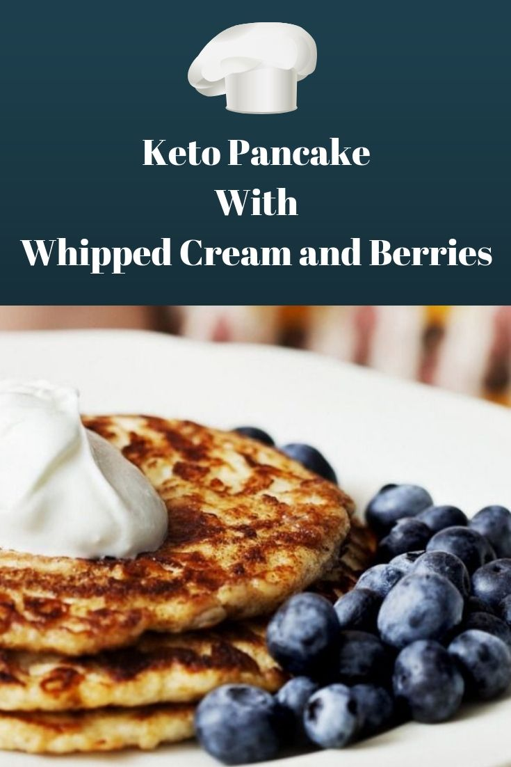keto pancke for the keto diet. With whipped cream and berries